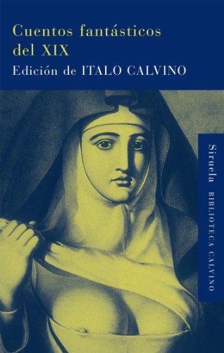 9788498414486: Cuentos fantásticos del XIX: Lo fantástico visionario / Lo fantástico cotidiano (Biblioteca Calvino)