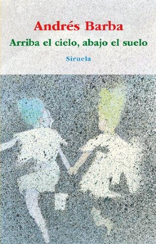 9788498415148: Arriba el cielo, abajo el suelo / Above the Sky, Below the Ground (Las Tres Edades / the Three Ages) (Spanish Edition)