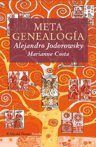 METAGENEALOGIA: el arbol genealogico como arte, terapia y busqueda del Yo esencial.: Jodorowsky, ...