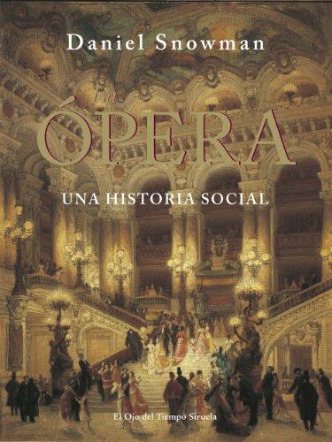 9788498415803: Ópera / The Gilded Stage: Una historia social/A Social History of Opera (El ojo del tiempo) (Spanish Edition)
