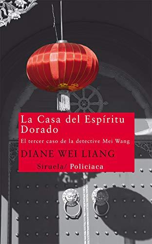 La casa del espiritu dorado / The: Diane Wei Liang