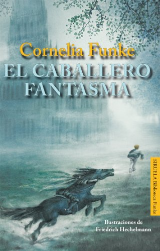 El caballero fantasma / The Ghost Knight: Funke, Cornelia Caroline