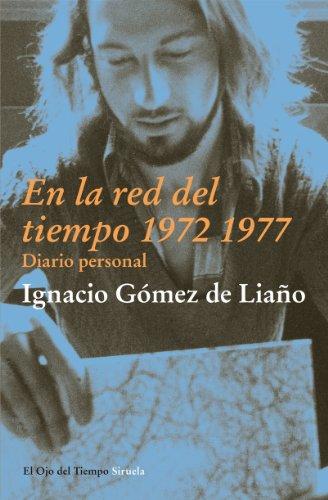 9788498417876: En La Red Del Tiempo (1972-1977) (El Ojo del Tiempo)