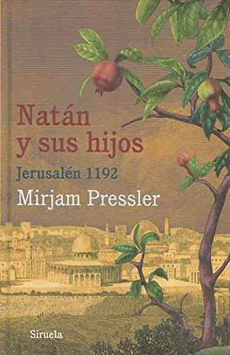 9788498418316: Natán y sus hijos / Nathan and his sons: Jerusalén 1192 / Jerusalem (Las Tres Edades / The Three Ages) (Spanish Edition)