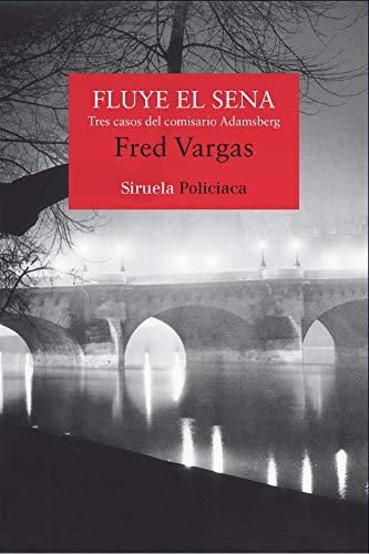 9788498419085: Fluye el Sena / It flows the Seine: Tres Casos Del Comisario Adamsberg / Three Cases of Detective Adamsberg (Spanish Edition)