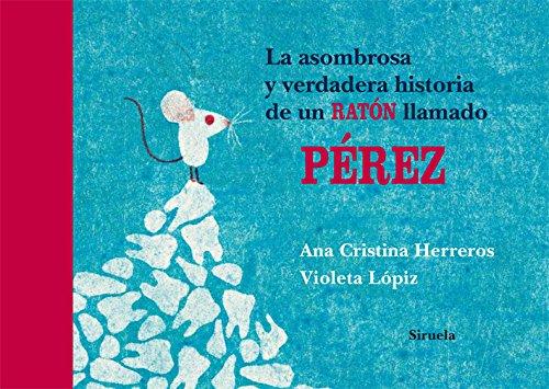 9788498419368: La asombrosa y verdadera historia de un ratón llamado Pérez