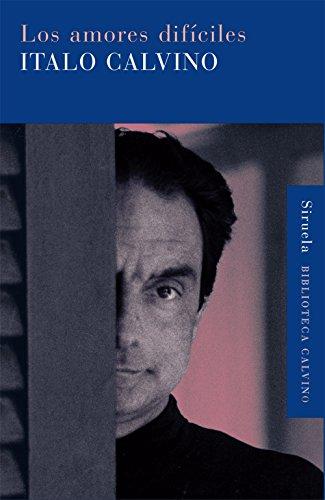 9788498419559: Los amores difíciles (Biblioteca Calvino)