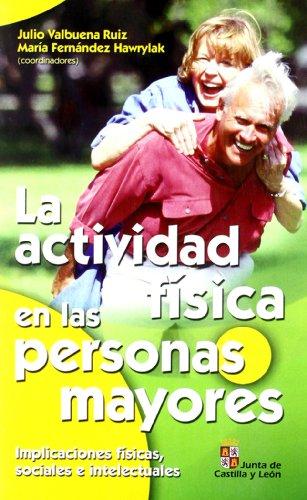 9788498420692: Actividad física en las personas mayores, La