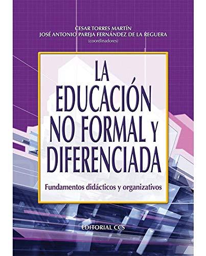 9788498421057: La educacion no formal y diferenciada: Fundamentos didácticos y organizativos (Campus)