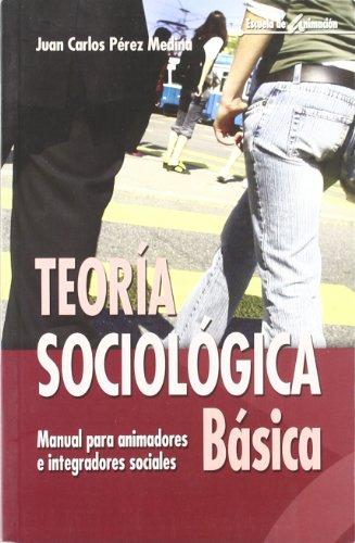 9788498421262: Teoría Sociológica Básica (Escuela de animación)
