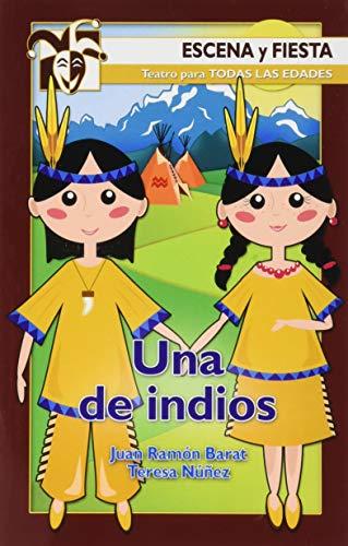 9788498421286: Una De Indios - 2ª Edición. (Escena y fiesta)