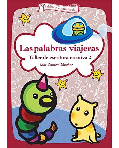 9788498421491: Las Palabras Viajeras: Taller de Escritura Creativa 2 (Spanish Edition)