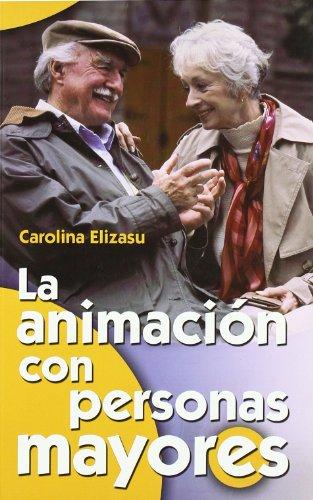 9788498421736: Animacion con personas mayores, la (Mayores (ccs))