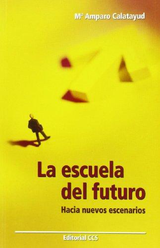 9788498422108: La Escuela del Futuro