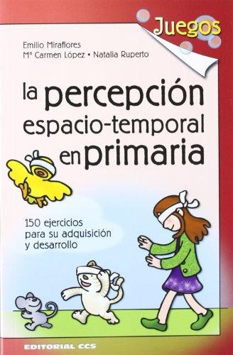 9788498422191: La percepción espacio-temporal en primaria (Spanish Edition)