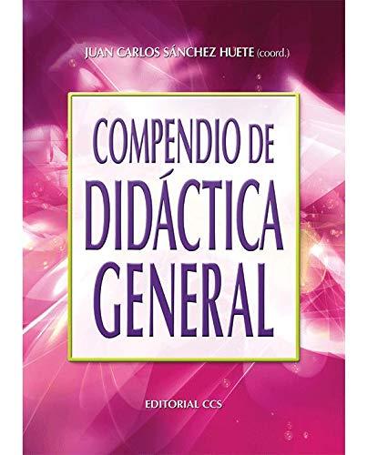 COMPENDIO DE DIDACTICA GENERAL: SANCHEZ HUETE, JUAN