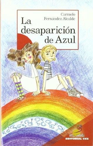 9788498422726: La Desaparición De Azul (Arca Dorada)