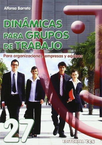 Dinámicas para grupos de trabajo : para: Alfonso Barreto Nieto