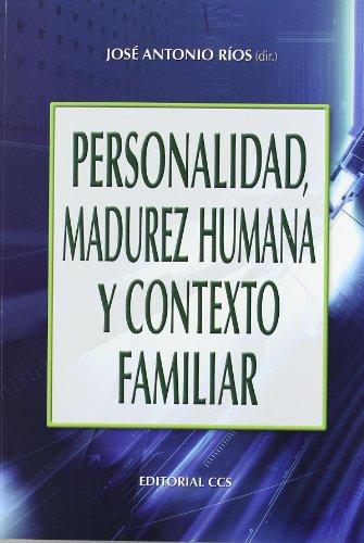 9788498422962: PERSONALIDAD, MADUREZ HUMANA Y CONTEXTO FAMILIAR