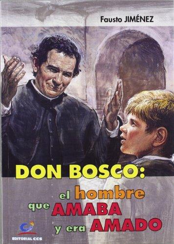 9788498424423: Don Bosco : el hombre que amaba y era amado