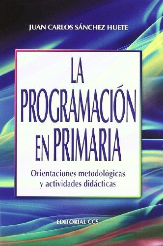 LA PROGRAMACIÓN EN PRIMARIA: SÁNCHEZ HUETE, JUAN