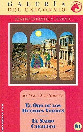 9788498426755: El oro de los duendes verdes-El sabio Caracuco (Galeria del unicornio)