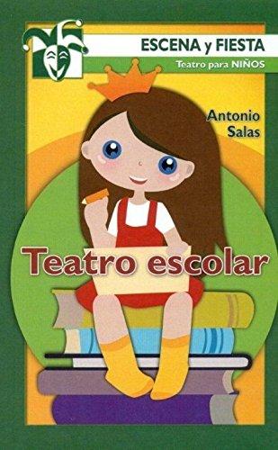 9788498426762: Teatro escolar (Escena y fiesta)