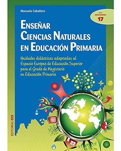 Enseñar ciencias naturales en educacion primaria: Caballero, Manuela