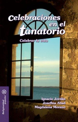 9788498427301: Celebraciones en el tanatorio: Celebrar la vida (Mesa y palabra)