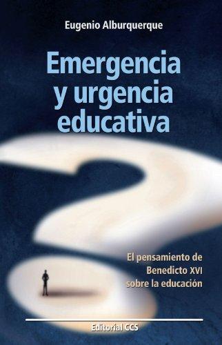 9788498427479: Emergencia y urgencia educativa: El pensamiento de Benedicto XVI sobre la educación (Educar)