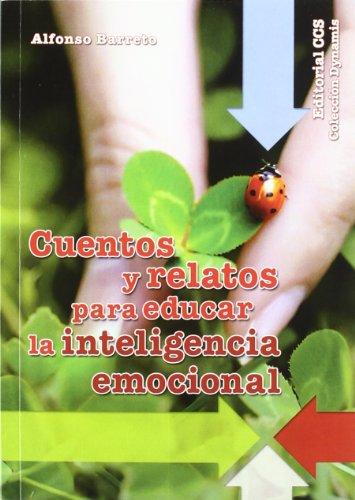 Cuentos y relatos para educar la inteligencia: Alfonso Barreto Nieto