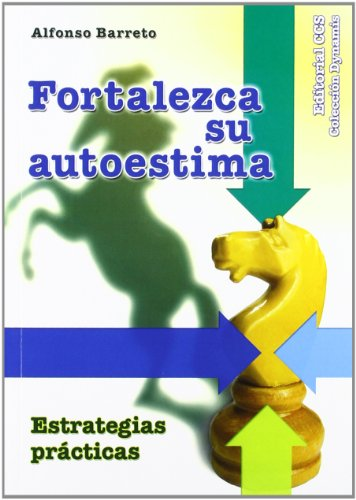 Fortalezca su autoestima: estrategias prácticas: Barreto Nieto, Alfonso