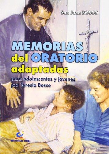 Memorias del oratorio adaptadas : para adolescentes: Santo Juan Bosco