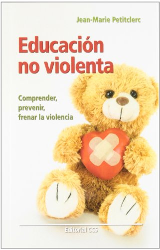 9788498429961: Educación no violenta: Comprender, prevenir, frenar la violencia (Educar)