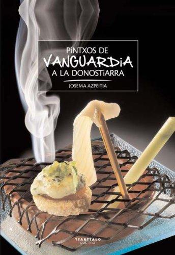 Pintxos de vanguardia a la donostiarra (Paperback): Josema Azpeitia, Estudio