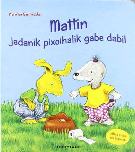 9788498433241: Mattin, jadanik pixoialik gabe dabil