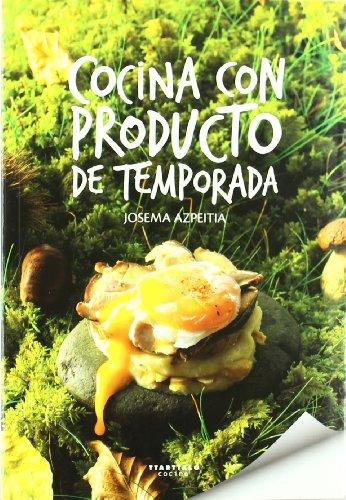 Cocina con producto de temporada (Paperback): Josema Azpeitia
