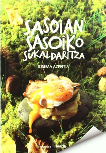 Sasoian sasoiko sukaldaritza (Paperback): Josema Azpeitia Salvador