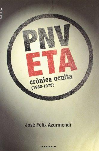 9788498433852: ETA-PNV. Crónica oculta (1960-1979) (Aterpea)