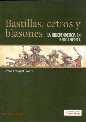 9788498440096: Bastillas, Cetros y Blasones: La Independencia En Iberoamerica (Publicaciones del Programa Iberoamerica) (Spanish Edition)