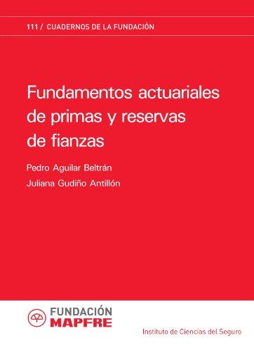 9788498440317: Fundamentos actuariales de primas y reservas de fianzas (Spanish Edition)