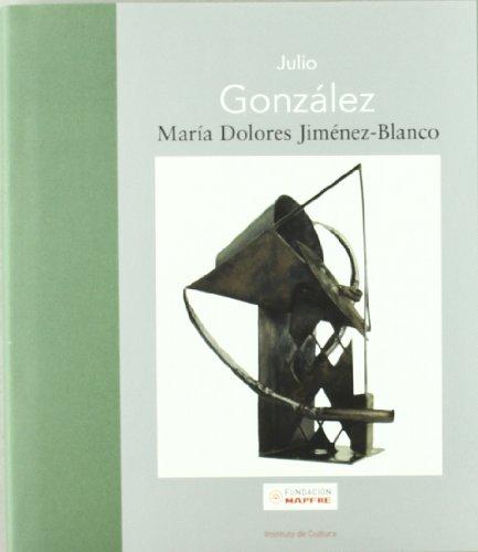 9788498440393: Julio Gonzalez: La Nueva Escultura En Hierro (Spanish Edition)