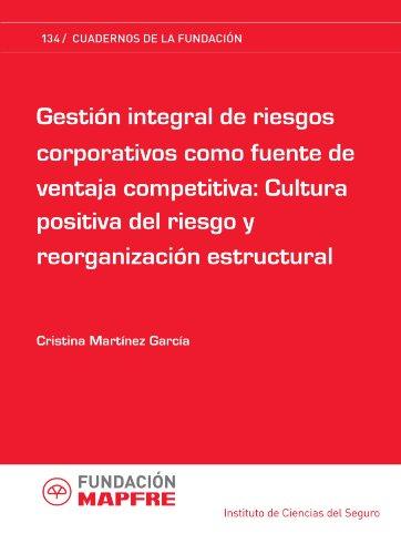 9788498441567: Gestión integral de riesgos corporativos como fuente de ventaja competitiva: Cultura positiva del riesgo y reorganización estructural (Spanish Edition)