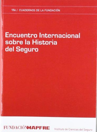 Encuentro Internacional sobre la Historia del Seguro (Spanish Edition): Fundacion Mapfre, Fundacion...
