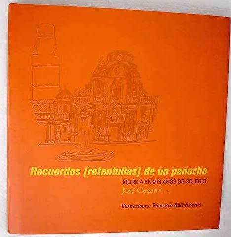 9788498443431: Recuerdos (retentulias) de un panocho: Murcia en mis años de colegio