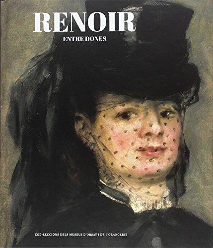9788498446074: RENOIR ENTRE DONES: De l'ideal modern a l'ideal clàssic. Col.leccions dels museus d'Orsay i de l'Orangerie