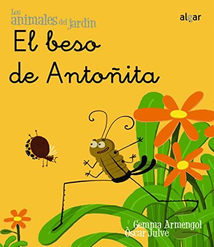 9788498451443: El beso de Antoñita MANUSCRITA (Los animales del jardín)