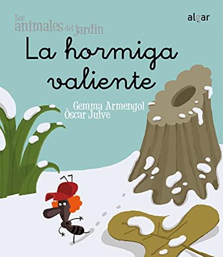 9788498451481: La hormiga valiente (Algar - Los animales del jardín)