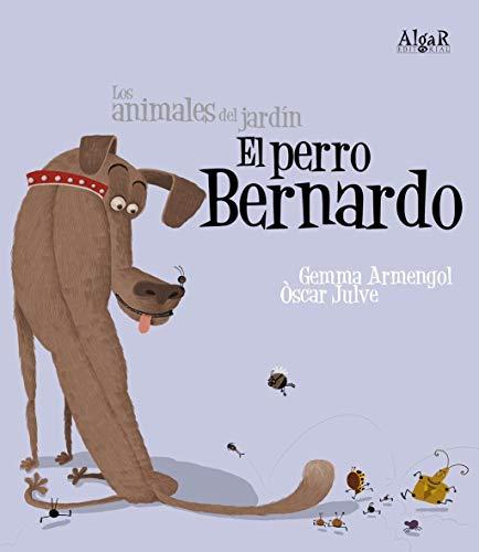 9788498451818: El perro Bernardo (imprenta) (Algar-Los animales del jardín)