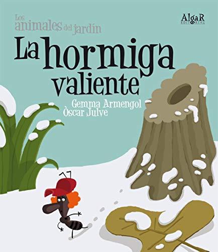 9788498451832: La hormiga valiente (imprenta) (Algar-Los animales del jardín)